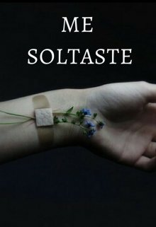 "Libro. ""Me soltaste 