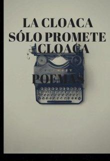 """Libro. """"La cloaca sólo promete cloaca"""" Leer online"""