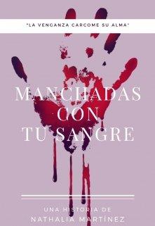 """Portada del libro """"Manchadas con tu sangre ®"""""""