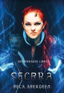 """Libro. """"Secbra - Desterrados 1 -"""" Leer online"""