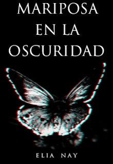 """Libro. """"Mariposa en la Oscuridad"""" Leer online"""