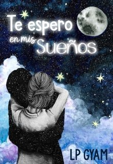 """Libro. """"Te Espero en mis Sueños"""" Leer online"""