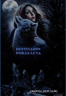 """Libro. """"Destinados por la luna"""" Leer online"""