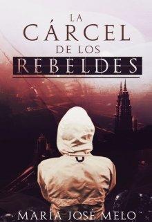 """Libro. """"La cárcel de los rebeldes"""" Leer online"""