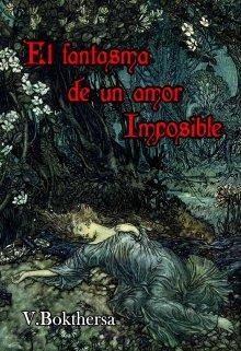 """Libro. """"El fantasma de un amor imposible"""" Leer online"""