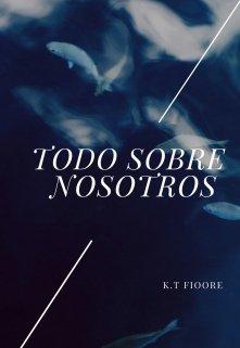 """Libro. """"Todo Sobre Nosotros """" Leer online"""