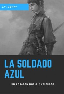 """Libro. """"La Soldado Azul"""" Leer online"""