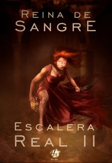 "Libro. ""Reina de Sangre - Escalera Real ll"" Leer online"