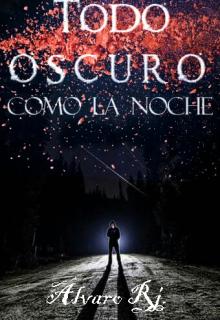 """Libro. """"Todo oscuro como la noche"""" Leer online"""