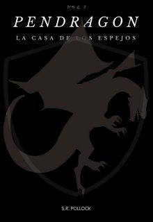 """Libro. """"Pendragon -La Casa De Los Espejos-"""" Leer online"""