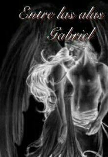"""Libro. """"Entre las alas de Gabriel!!"""" Leer online"""