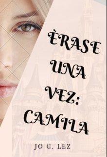 """Libro. """"Èrase Una Vez : Camila"""" Leer online"""