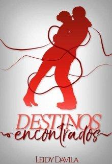 """Libro. """"Destinos Encontrados ©."""" Leer online"""