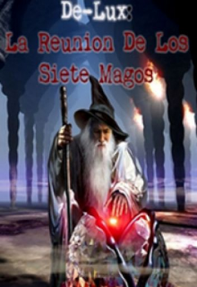 """Libro. """"De-Lux: La Reunión De los Siete Magos"""" Leer online"""