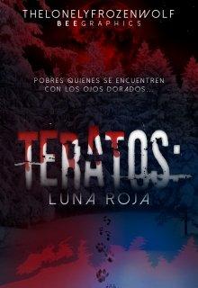 """Libro. """"Teratos: Luna Roja"""" Leer online"""