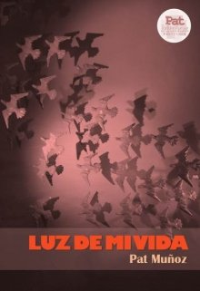 """Libro. """"Luz De Mi Vida"""" Leer online"""