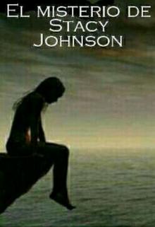 """Libro. """"El misterio de Stacy Jhonson"""" Leer online"""