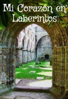 """Libro. """"Mi Corazón en Laberintos"""" Leer online"""