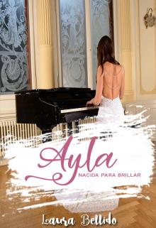 """Libro. """"Ayla, nacida para brillar"""" Leer online"""