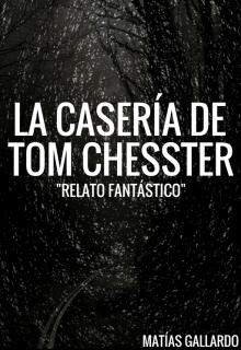 """Libro. """"La Casería de Tom Chesster"""" Leer online"""