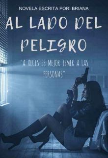 """Libro. """"Al Lado Del Peligro ©"""" Leer online"""