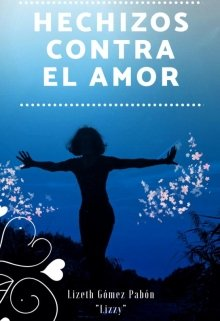 """Libro. """"Hechizos contra el amor"""" Leer online"""