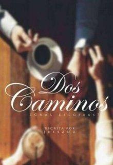 """Libro. """"Dos Camino"""" Leer online"""