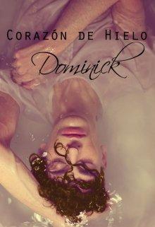 """Libro. """"Corazón de Hielo - Dominick """" Leer online"""