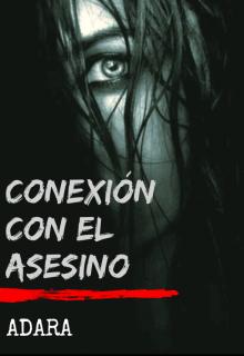 """Libro. """"Conexión Con El Asesino"""" Leer online"""