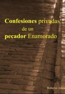 """Libro. """"Confesiones privadas de un Pecador enamorado"""" Leer online"""
