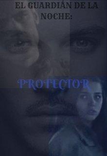 """Libro. """"El Guardián de la Noche: Protector © [libro #2]"""" Leer online"""