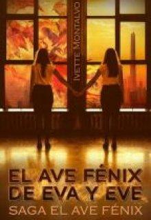 """Libro. """"El Ave Fénix de Eva y Eve """" Leer online"""