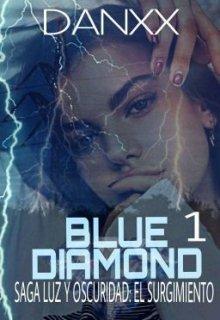 """Libro. """"Blue Diamond #1 ( Saga Luz y Oscuridad: El Surgimiento) """" Leer online"""