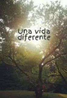 """Libro. """"Una Vida Diferente """" Leer online"""