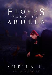 """Libro. """"Flores Para Tu Abuela"""" Leer online"""