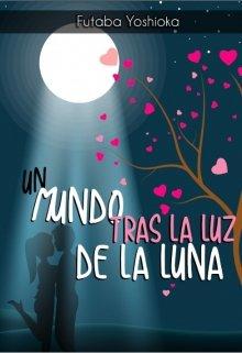 """Libro. """"Un mundo tras la luz de la luna"""" Leer online"""