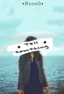 """Libro. """"Tell Somthing"""" Leer online"""