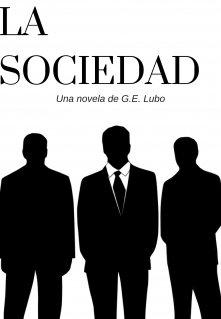 """Libro. """"La Sociedad: Una novela de G.E. Lubo"""" Leer online"""