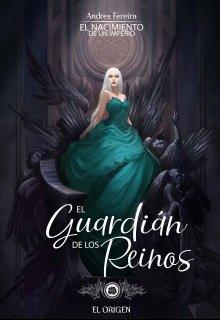 """Libro. """"El Guardián de los Reinos: El origen"""" Leer online"""