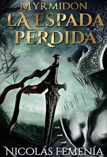 "Libro. ""Myrmidon - La Espada Perdida [libro 1]"" Leer online"