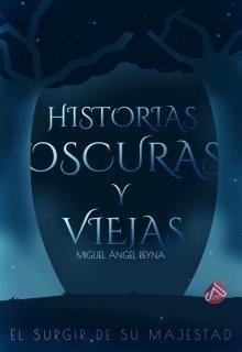 """Libro. """"Historias Oscuras y Viejas"""" Leer online"""