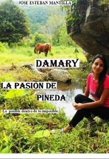 """Libro. """"Damary la Pasión de Pineda"""" Leer online"""