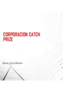 """Libro. """"Corporación Catch Prize"""" Leer online"""