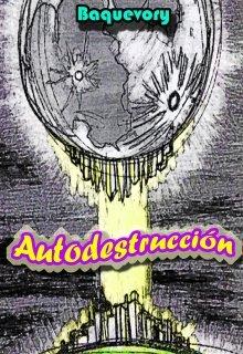 """Libro. """"Autodestrucción """" Leer online"""
