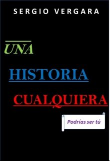 """Libro. """"Una historia cualquiera"""" Leer online"""