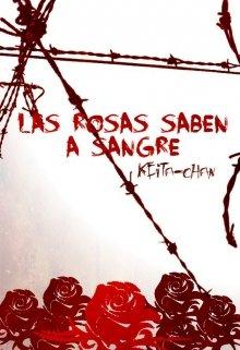 """Libro. """"Las rosas saben a sangre."""" Leer online"""