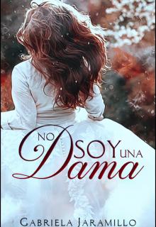 """Libro. """"¡no soy una Dama!... Trilogía: Damas Rebeldes """"1"""""""" Leer online"""