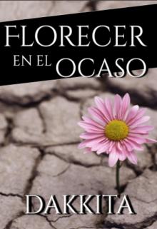 """Libro. """"Florecer en el ocaso"""" Leer online"""