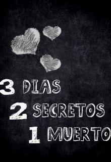 """Libro. """"3 Días, 2 Secretos, 1 Muerto."""" Leer online"""