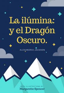 """Libro. """"La ilúmina y el Dragón Oscuro."""" Leer online"""